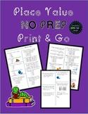 Place Value NO PREP Print & Go