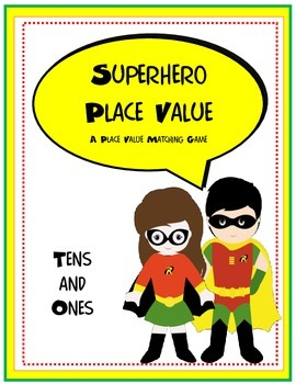 Place Value Superheros to the Tens Place