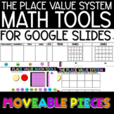 Place Value System Moveable Math Tools - Google Slides™