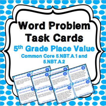 5th Grade Place Value Powers of 10 Task Cards {5.NBT.1, 5.NBT.2}