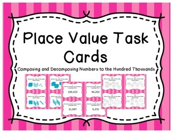 Place Value Task Cards: Composing and Decomposing to the H