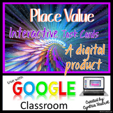 Place Value Task Cards - Digital Resource for Google Classroom