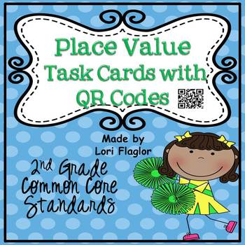 Place Value Task Cards & QR Codes for 2nd Grade Common Core