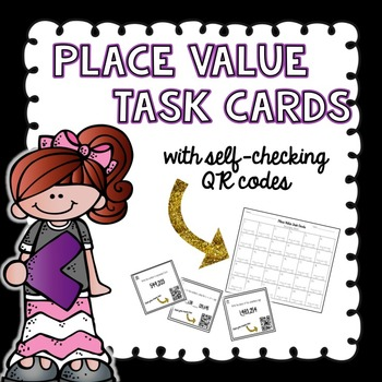 Place Value Practice: Task Cards - (with QR code option)