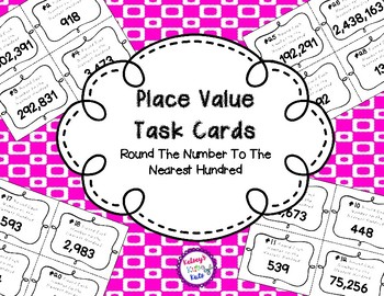 Place Value Task Cards Round Each Number To The Nearest Hundred