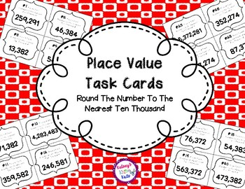 Place Value Task Cards Round Each Number To The Nearest Ten Thousand