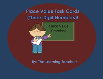 Place Value Task Cards (Three-Digit Numbers)!