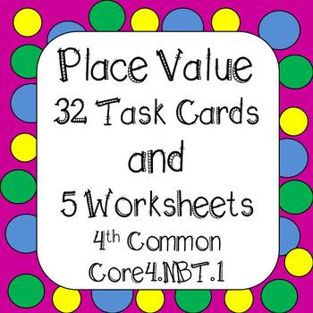 Place Value Task Cards & Worksheets 4th Grade Common Core 4.NBT.1