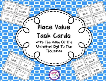 Place Value Task Cards Write The Value Of The Underlined Digit To The Thousands