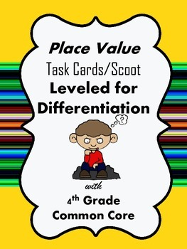Place Value Task Cards/Scoot-Leveled for Differentiation-4