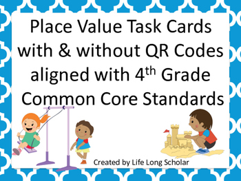 Place Value Task Cards  with and without QR Codes CCS alig