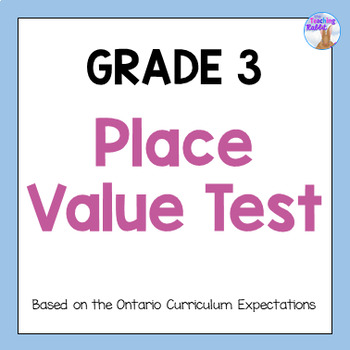 Place Value Test for Grade 3 (Ontario Curriculum)