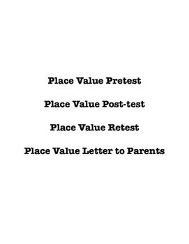 Place Value Tests:  Pretest, Post-test, Retest, & Parent Letter