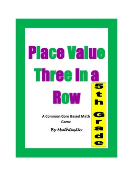5th Grade Place Value Three in a Row Game for Common Core