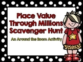 Place Value Through Millions Scavenger Hunt