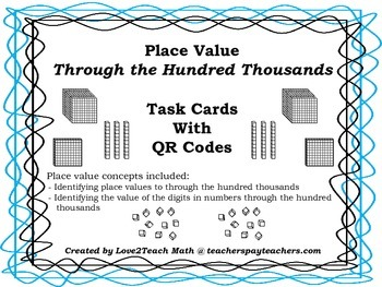 Place Value Through the Hundred Thousands- Task Cards with QR Codes