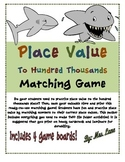 Place Value To Hundred Thousands Matching Game (Great Center or Workstation!)