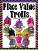 Place Value Trolls I Have/Who Has Game-Numbers to 1,000