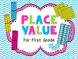 Place Value Unit for First Grade: Common Core Aligned!