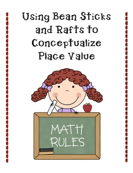 Place Value:  Using Bean Sticks and Rafts to Conceptualize