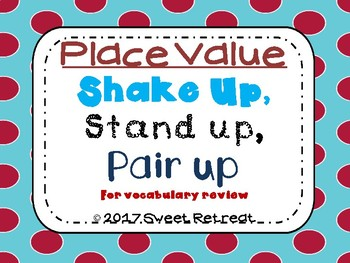 Place Value Vocabulary: Shake up, Stand up, Pair up