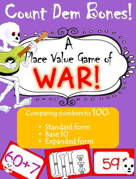 Place Value War - DEM BONES! Comparing Base 10 and Standard Form to 100