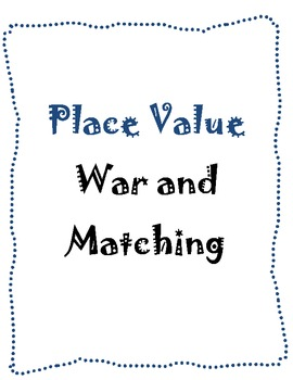Place Value War & Matching