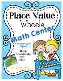 Place Value Wheels Math Center