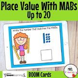 Place Value With MABs Up to 20 Boom Cards Distance Learning