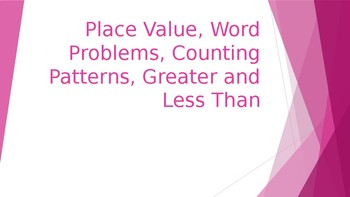 Place Value, Word Form, Patterns, Greater Than/Less Than