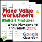 Place Value Worksheets CCSS (Up to Thousands) - Digital an