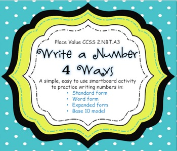 Place Value - Write a Number 4 Ways -  CCSS 2.NBT.A3 - Smartboard Activity