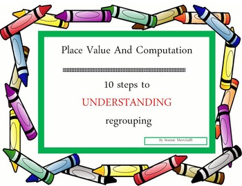 Place Value and Computation (10 steps to Understanding Regrouping)