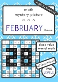 Place Value and mental math mystery picture  - - FEBRUARY 28 days theme - -