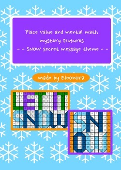 Place Value and mental math mystery pictures  - - SNOW hidden message theme - -