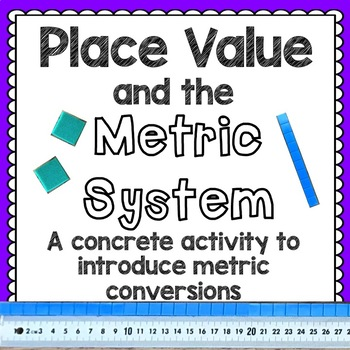 Place Value And The Metric System Concrete Introduction To Metric