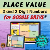 Place Value for Google Slides® 2 and 3 Digit Numbers for D