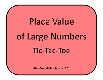 Place Value of Large Numbers Tic-Tac-Toe