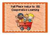 Place Value to 120 Fall Cooperative Learning Games