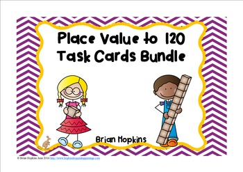 Place Value to 120 Task Card Bundle