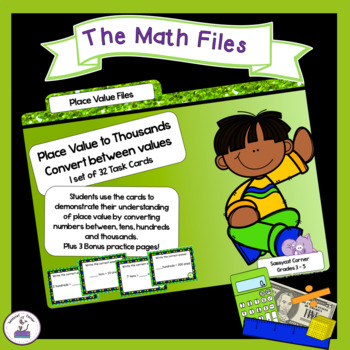Place Value to Thousands Convert between Values Task Cards
