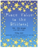 Place Value to the Billions, 3-days, 4-5 grades