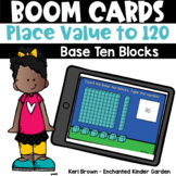 Place Value up to 120 Base Ten -  Boom Cards