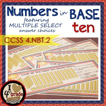 BASE TEN Math Center with Multiple Select Answers CCSS 4.N