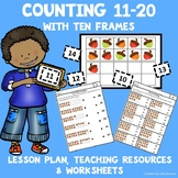 Counting 11-20 with Ten Frame Cards - Lesson Plan, Resourc