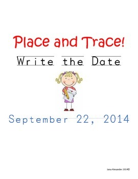 Place and Trace! Write the Date