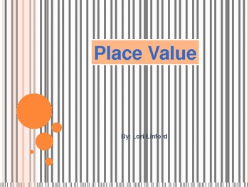 Place and Value Power Point by Lori Linford