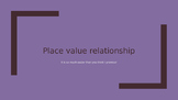 Place value relationship (relationships of numbers)