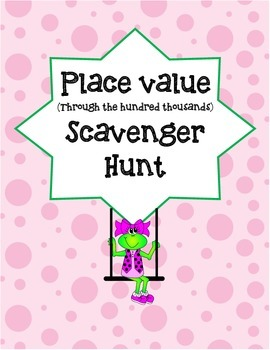 Place value through the hundred thousands scavenger hunt
