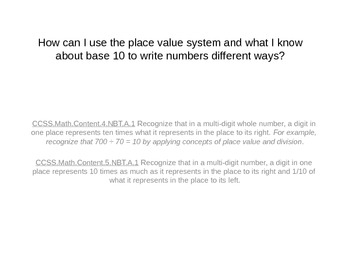 Place value1. Use Place value to say numb different ways e